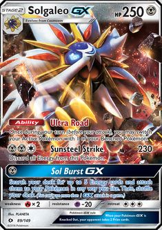 Solgaleo GX (Ultra R) (Holo) NM. Search your deck for up to 5 Energy cards and attach them to your Pokemon in any way you like. Then, shuffle your deck. Product Line: Pokemon - Sun & Moon Base Set - Singles.