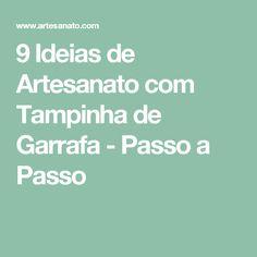 9 Ideias de Artesanato com Tampinha de Garrafa - Passo a Passo
