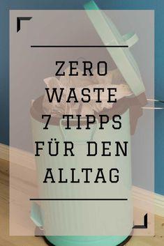 Zero Waste? Sieben Maßnahmen zur Müllvermeidung von Frau Sabienes