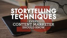 Thinking of using storytelling for your content marketing strategy? Here are 15 storytelling techniques we suggest you should try.