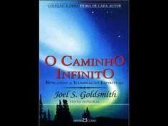 JOEL S. GOLDSMITH - O caminho infinito - parte 2 de 3