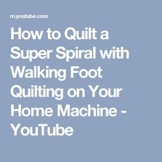 How to Quilt a Super Spiral with Walking Foot Quilting on Your Home Machine - YouTube