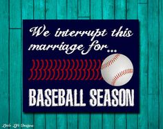 We interrupt this marriage for BASEBALL SEASON - Men's Gift - Baseball Sign - Sports Room - Man Cave - Gift for Him - Gift for Husband on Etsy, $6.73 AUD