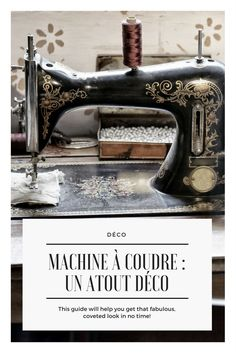 Machine à coudre déco / machine à coudre rétro Sewing, Decoration, Home Decor Ideas, Knits, Pretty, Desk, Eat, Room, Decor