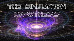 The Simulation Hypothesis - FULL PROGRAM