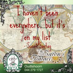 ''I haven't been everywhere, but it's on my list'' - Susan Sontag Susan Sontag, Traveling, Facts, Tips, Quotes, Viajes, Quotations, Trips, Quote