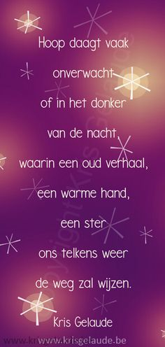 Kris Gelaude - Hoffe oft text: Kris Gelaude www.be illustrati . Cool Words, Wise Words, Dutch Quotes, Christmas Quotes, Thankful, Faith, Xmas, Inspiration, Holy Family