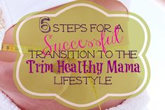 A few time-tested tips to make your Trim Healthy Mama journey a success.