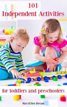 101 Independent Activities for Toddlers and Preschoolers