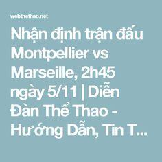 Nhận định trận đấu Montpellier vs Marseille, 2h45 ngày 5/11 | Diễn Đàn Thể Thao - Hướng Dẫn, Tin Tức Thể Thao Nổi Bật