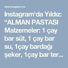 """Instagram'da Yıldız: """"ALMAN PASTASI Malzemeler: 1 çay bar süt, 1 çay bar su, 1çay bardağı şeker, 1çay bar tereyağ, 1 paket inst  kuru maya, 1paket vanilya,2 adet…"""""""