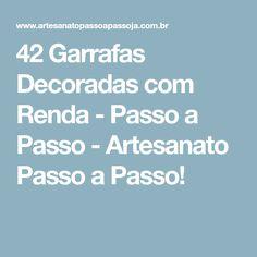 42 Garrafas Decoradas com Renda - Passo a Passo - Artesanato Passo a Passo!