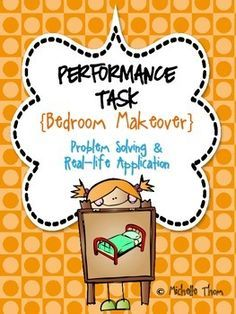 """This special """"Bedroom Makeover"""" Performance Task was designed to meet a variety of Common Core State Standards geared towards grades 3-5, mainly in Math, Writing, and Social Studies. Students will go through a bedroom makeover where he or she will pick out paint, decide on the layout, organize toy collections, and research pictures to hang up on the wall. Your students will be completely engaged throughout this Performance Task! $"""