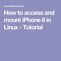 How to access and mount iPhone 6 in Linux - Tutorial