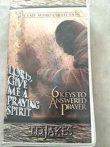 Lord Give Me A Praying Spirit by T D Jakes 6 Keys to Answered Prayer Audio Tape   eBay