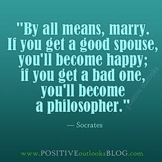 Socrates' marriage was not a happy one but he and his wife never became separated. Words Quotes, Wise Words, Me Quotes, Quotable Quotes, Philosophy Quotes, Positive Outlook, Life Motivation, Peace Of Mind, Me As A Girlfriend
