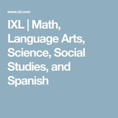 IXL | Math, Language Arts, Science, Social Studies, and Spanish