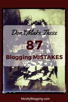 A blogging mistake could cost you traffic and subscribers Click to read why MostlyBlogging.com #blogging #bloggers