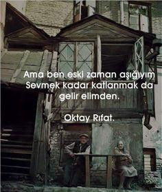 ~ Oktay Rıfat