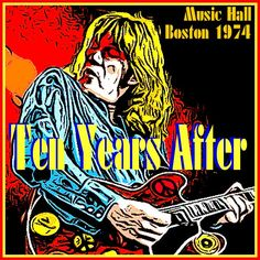 TEN YEARS AFTER - Boston Music Hall MA 16 May 1974