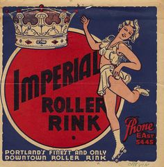 Imperial Roller Rink - Portland, Oregon by What Makes The Pie Shops Tick?, via Flickr #rollerderby