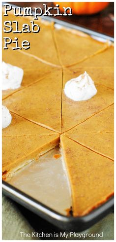 Pumpkin Slab Pie ~ Easily feed a crowd this Thanksgiving & Christmas season with this Pumpkin Slab Pie. All the deliciousness of traditionally-made pie, with more servings per pan! #pumpkinpie #pumpkinslabpie #slabpie www.thekitchenismyplayground.com