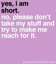 Short girl problems.