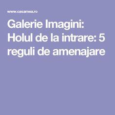 Galerie Imagini: Holul de la intrare: 5 reguli de amenajare
