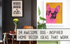 24 Stylish Dog-Inspired Home Decor Ideas That Completely Work