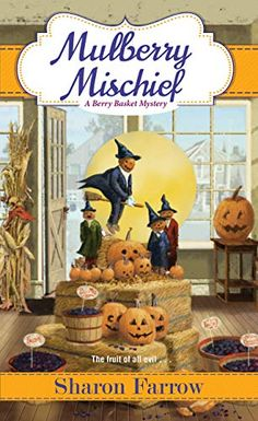Mulberry Mischief (A Berry Basket Mystery Book - Kindle edition by Sharon Farrow. Mystery Stories, Mystery Novels, Mystery Thriller, Murder Mysteries, Cozy Mysteries, New Books, Good Books, Kensington Books, Berry Baskets