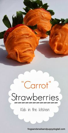 """Frogs and Snails and Puppy Dog Tail (FSPDT): How To Make """"Carrots"""" Strawberries for Easter with the kids"""