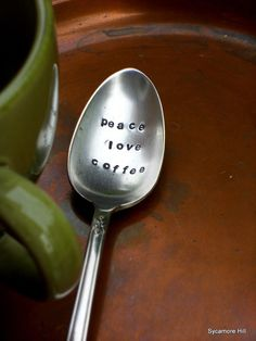 peace love coffee. @Krista Hopkins - I think these would be cool with your stamps!