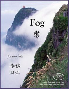 """""""Fog"""" is a newly-published piece for flute alone, written by the talented young composer Li Qi.  """"Fog"""" is an interesting and challenging work; visit the Noteworthy Sheet Music website for additional information and a link to listen to a performance."""