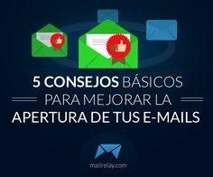 5 Consejos básicos para mejorar la apertura de tus emails, consejos prácticos para tus campañas de email marketing