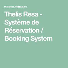 Thelis Resa - Système de Réservation / Booking System Life Hacks