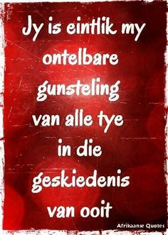 Ek soek nog na my gunsteling van alle tye. Game Quotes, Quotes For Him, Words Quotes, Sayings, I Love My Hubby, Love My Man, Witty Quotes Humor, Funny Quotes, Afrikaanse Quotes