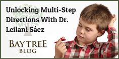 Unlocking Multi-Step Directions with Dr. Leilani Sáez (BayTreeBlog.com)