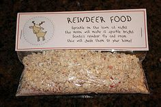 Reindeer Food Tags - We make this every Christmas Eve and sprinkle it in a line on the lawn.  Oats for a snack with glitter the light the way (it sparkles thanks to Rudolph's nose).