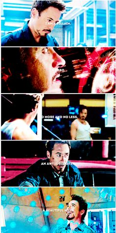 I'm a villain -- a hero -- no more and no less. An awful disaster -- a beautiful mess. (Tony Stark)
