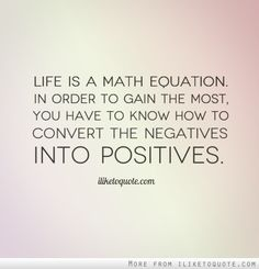 Life is a math equation. In order to gain the most.... #quote #quotes