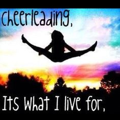 Cheerleading Its what I live for