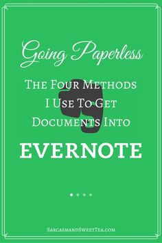 Going Paperless - The Four Methods I Use To Get Documents Into Evernote