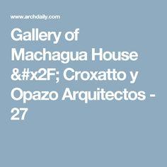 Gallery of Machagua House / Croxatto y Opazo Arquitectos - 27
