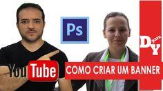 COMO CRIAR UM BANNER NO PHOTOSHOP COM LEONARDO CAMPOS - Dicas Para Youtu...