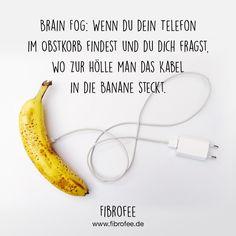 Brain Fog: Wenn du dein Telefon im Obstkorb findest und du dich fragst, wo zur Hölle man das Kabel in die Banane steckt. Lies mehr dazu auf meinem Blog!   Tags: Fibromyalgie, Multiple Sklerose, Lupus, Rheuma, EDS, CFS, Konszentrationsstörungen, Fibrofog, Fibronebel, Lyme, Fatigue, Nerven