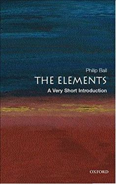 The elements : a very short introduction / Philip Ball