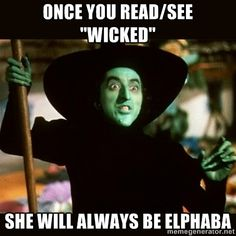 "So True...Seeing Wicked changed my whole perspective on ""The Wizard of Oz"". Glinda shattered the image I had for the ""Good Witch"" as a child.  I had Wicked set as my wallpaper for a while when I met ""Wicked"" in real life. Seems funny to me now...I never thought of myself as the white witch FYI...;P"