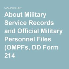 About Military Service Records and Official Military Personnel Files (OMPFs, DD Form 214 Veterans Discounts, Military Discounts, Military Personnel, Military Service, Disabled Veterans Benefits, Army Information, Military Campgrounds, Va Benefits, Veterans Day Activities