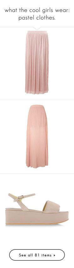 """""""what the cool girls wear: pastel clothes."""" by sinesnsingularities ❤ liked on Polyvore featuring skirts, bottoms, maxi skirts, saias, pink maxi skirt, pleated skirt, floor length skirts, pink skirt, maxi skirt and faldas"""
