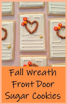 Try these fun, fall themed sugar cookies! You can make your own front door or follow my tutorial. Perfect for neighbor gifts or realtors!